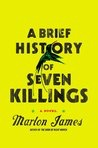 A Brief History of Seven Killings by Marlon James (challenge 6)